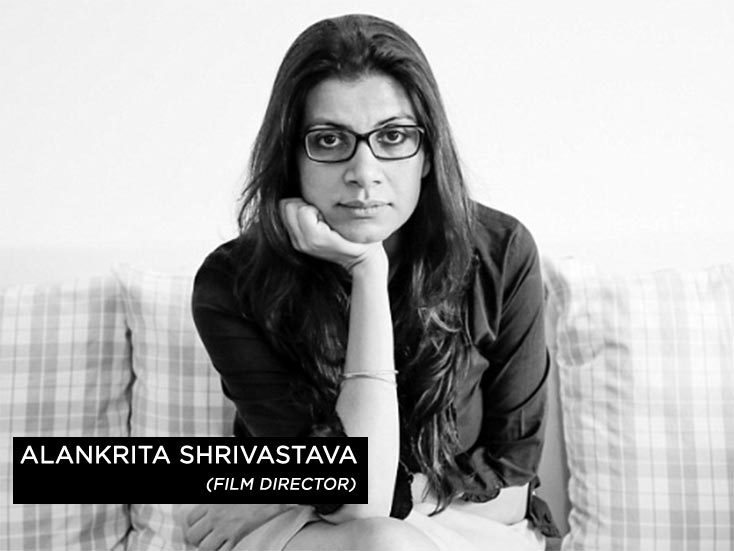 Alankrita Shrivastava the Film Director
