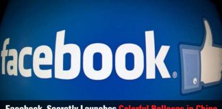 Facebook Secretly Launches Colorful Balloons in China