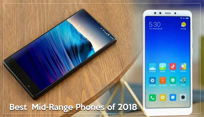 5 Midrange Smartphones You Can Buy in 2018