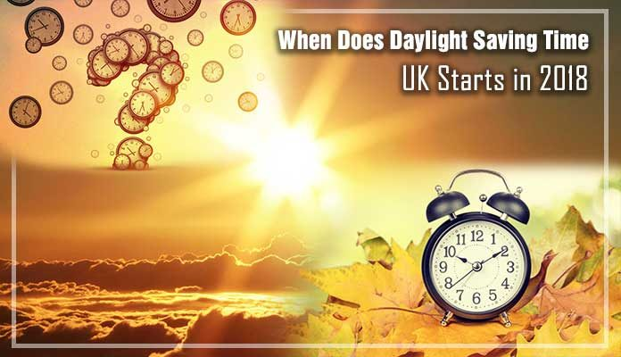 When does daylight saving time of uk start in 2018 for When was daylight savings time started